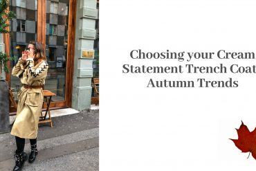 Choosing your Cream Statement Trench Coat | Autumn Trends