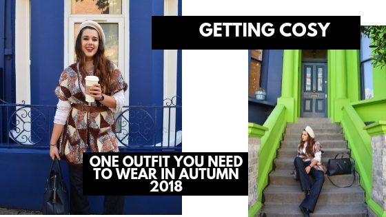 Getting cosy: One Outfit You Need to Wear in Autumn 2018
