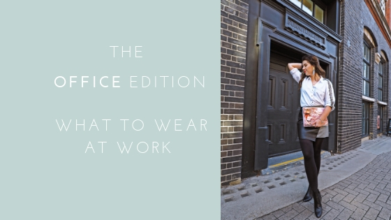 The office edition: What to wear at work