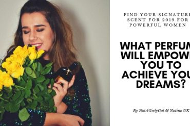 Find your signature scent for 2019 for powerful women – What perfume will empower you to achieve your dreams?