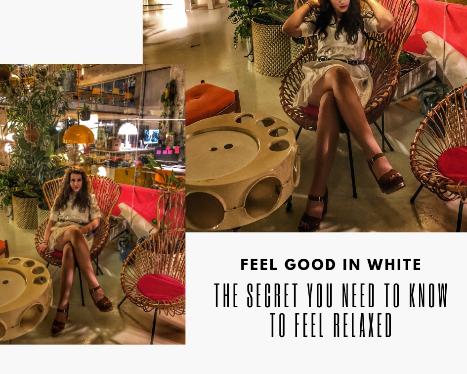 Feel Good in White Dresses | The Secret You Have to Know to Feel Relaxed