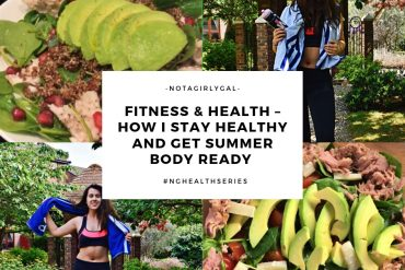 Fitness & Health – How I Stay Healthy and Get Summer Body Ready #NGHealthSeries